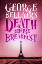 Death Before Breakfast ebook by George Bellairs