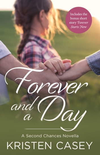 Forever and a Day - A Second Chances Novella ebook by Kristen Casey