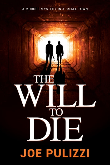 The Will to Die - A Novel of Suspense ebook by Joe Pulizzi