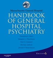 Massachusetts General Hospital Handbook of General Hospital Psychiatry ebook by Theodore A. Stern,Gregory L. Fricchione,Jerrold F. Rosenbaum