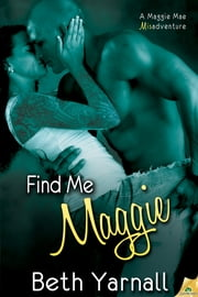 Find Me Maggie ebook by Beth Yarnall