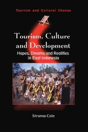 Tourism, Culture and Development ebook by Stroma COLE
