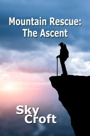 Mountain Rescue - The Ascent ebook by Sky Croft