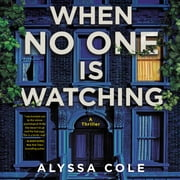 When No One Is Watching - A Thriller audiobook by Alyssa Cole