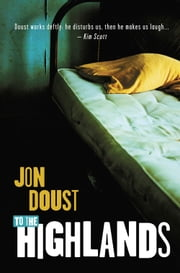 To the Highlands ebook by Jon Doust