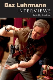 Baz Luhrmann - Interviews ebook by Tom Ryan