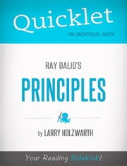 Quicklet on Ray Dalio's Principles (CliffNotes-like Summary) ebook by Larry  Holzwarth