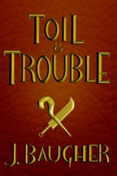 Toil and Trouble ebook by Jordan Baugher