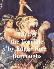 Tarzan the Terrible, Eighth Novel of the Tarzan Series ebook by Edgar Rice Burroughs