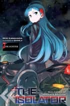 The Isolator, Vol. 2 (light novel) - The Igniter ebook by Reki Kawahara