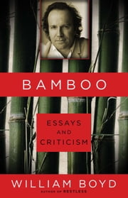 Bamboo - Essays and Criticism ebook by William Boyd