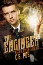 The Engineer ebook by C.S. Poe