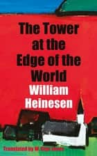 The Tower at the Edge of the World ebook by William Heinesen, W. Glyn Jones