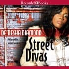 Street Divas audiobook by De'Nesha Diamond