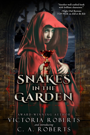 Snakes in the Garden ebook by Victoria Roberts,C. A. Roberts
