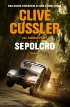Sepolcro - Fargo Adventures ebook by Clive Cussler, Thomas Perry
