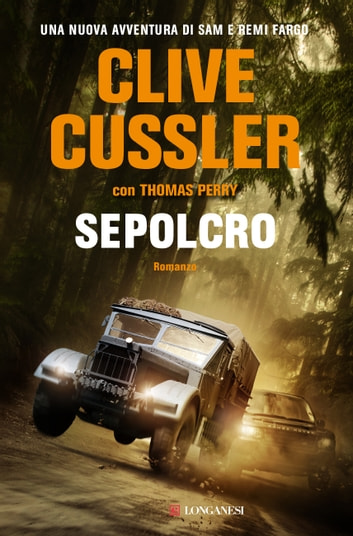 Sepolcro - Fargo Adventures ebook by Clive Cussler,Thomas Perry