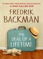 The Deal of a Lifetime eBook by Fredrik Backman