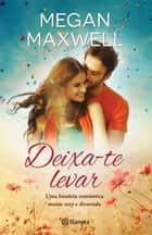 Deixa-te Levar ebook by Megan Maxwell