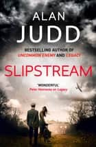 Slipstream ebook by Alan Judd