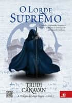 O lorde supremo ebook by Trudi Canavan