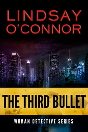 The Third Bullet ebook by Lindsay O'Connor