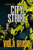 City Strike ebook by Viola Grace