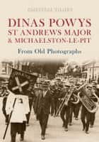 Dinas Powys St Andrews Major & Michaelston-Le-Pit ebook by Chrystal Tilney