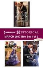 Harlequin Historical March 2017 - Box Set 1 of 2 - An Anthology ekitaplar by Louise Allen, Laura Martin, Catherine Tinley