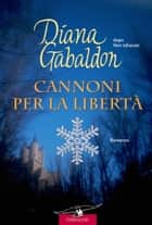 Outlander. Cannoni per la libertà - Outlander #11 eBook by Diana Gabaldon
