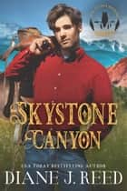 Skystone Canyon ebook by Diane J. Reed