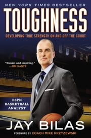 Toughness - Developing True Strength On and Off the Court ebook by Jay Bilas,Coach K