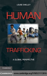 Human Trafficking ebook by Shelley, Louise
