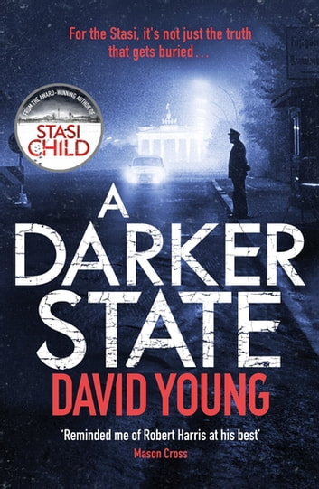 A Darker State - The gripping cold war thriller perfect for fans of Robert Harris ebook by David Young