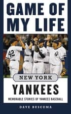 Game of My Life New York Yankees ebook by Dave Buscema