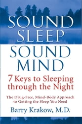 Sound Sleep, Sound Mind Custom - 7 Keys to Sleeping Through the Night ebook by Barry Krakow