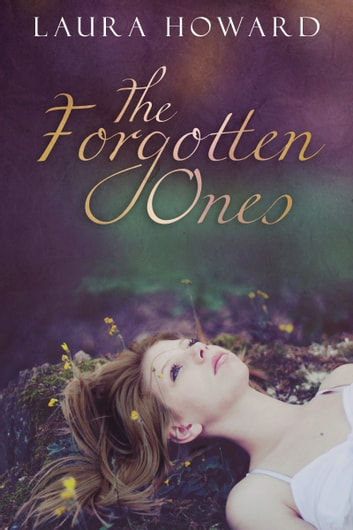 The Forgotten Ones: Book 1 ebook by Laura Howard