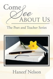Come See About Us - The Poet and Teacher Series ebook by Haneef Nelson