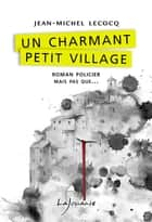 Un charmant petit village ebook by Jean-Michel Lecocq
