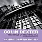 The Riddle of the Third Mile audiobook by Colin Dexter