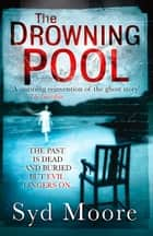 The Drowning Pool eBook by Syd Moore