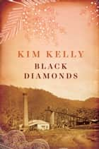 Black Diamonds ebook by Kim Kelly
