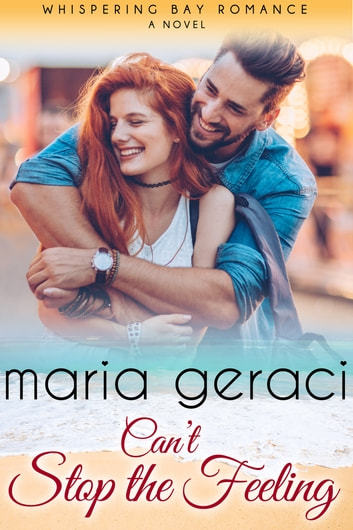 Can't Stop The Feeling ebook by Maria Geraci