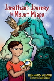 Jonathan's Journey to Mount Miapu ebook by Ellen Wolfson Valladares,Maureen Burdock