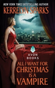 All I Want for Christmas Is a Vampire ebook by Kerrelyn Sparks