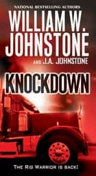Knockdown ebook by William W. Johnstone, J.A. Johnstone