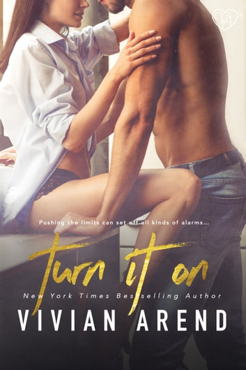 Turn It On ebook by Vivian Arend