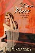 My Own Voice - Still Life with Memories, #1 ebook by Uvi Poznansky