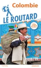 Guide du Routard Colombie 2019/20 電子書 by Collectif