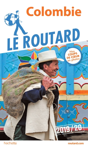 Guide du Routard Colombie 2019/20 eBook by Collectif